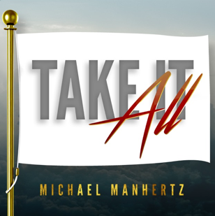 Take It All - Michael Manhertz